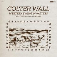 Colter Wall, Western Swing & Waltzes And Other Punchy Songs [Natural Colored Vinyl] (LP)