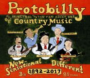 Various Artists, Protobilly: The Minstrel & Tin Pan Alley DNA Of Country Music 1892-2017 [Box Set] (CD)