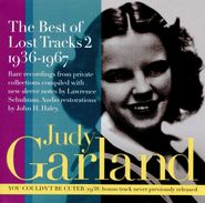 Judy Garland, The Best Of Lost Tracks 2: 1936-1967 (CD)