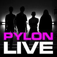 Pylon, Pylon Live (LP)