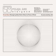 "Poliça, Bruise Blood: Reimagining Steve Reich's Music For Pieces Of Wood (12"")"