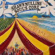 Shawn Mullins, Soul's Core Revival (LP)