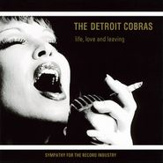 The Detroit Cobras, Life, Love And Leaving (LP)