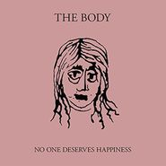 The Body, No One Deserves Happiness (CD)