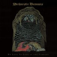 Wrekmeister Harmonies, We Love To Look At The Carnage (CD)