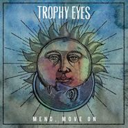 Trophy Eyes, Mend, Move On (LP)