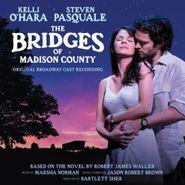 Kelli O'Hara, The Bridges Of Madison County [Original Broadway Cast] (CD)