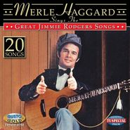 Merle Haggard, Sings The Great Jimmie Rodgers Songs (CD)