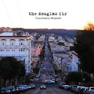 The Douglas Fir, California Memory (LP)