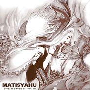 Matisyahu, Live At Stubbs Vol. III (CD)