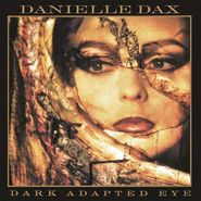 Danielle Dax, Dark Adapted Eye [Expanded Edition] (CD)