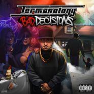 Termanology, Bad Decisions (CD)