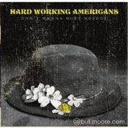 "Hard Working Americans, Don't Wanna Hurt Nobody [BLACK FRIDAY] (7"")"