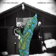 Portugal. The Man, American Ghetto [Limited Edition] (CD)