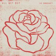 All Get Out, No Bouquet (LP)