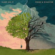 Sleep On It, Pride & Disaster (CD)