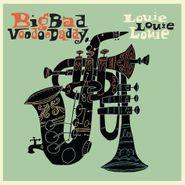 Big Bad Voodoo Daddy, Louie Louie Louie (LP)