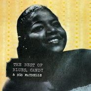 Big Maybelle, The Best Of Blues, Candy & Big Maybelle (CD)