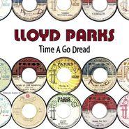 Lloyd Parks, Time A Go Dread (LP)
