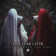 One Year Later, Life Between The Lies (CD)