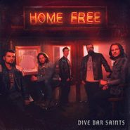 Home Free, Dive Bar Saints (CD)