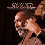 Ron Carter, Foursight: Stockholm Vol. 1 (CD)