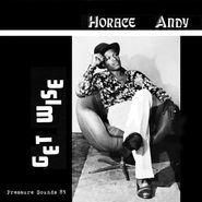 Horace Andy, Get Wise (CD)