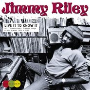 Jimmy Riley, Live It To Know It - Self Productions, Protest Songs & Dub Plates 1975 - 1985 (CD)