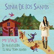 Sonia De Los Santos, Mi Viaje: De Nuevo León To The New York Island (CD)