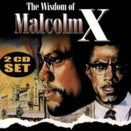 Malcolm X, The Wisdom Of Malcom X (CD)