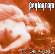 Pentagram, Be Forewarned (CD)