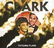 Clark, Totems Flare (CD)