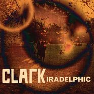 Clark, Iradelphic (CD)