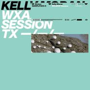 "Kelly Moran, WXAXRXP Session (12"")"