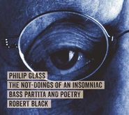 Philip Glass, Glass: The Not-Doings Of An Insomniac (CD)