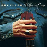 Guy Clark, Workbench Songs (LP)