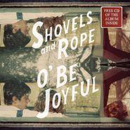Shovels & Rope, O' Be Joyful (LP)