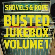 Shovels & Rope, Busted Jukebox Volume 1 (LP)
