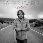 Hayes Carll, What It Is (LP)