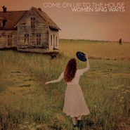 Various Artists, Come On Up To The House: Women Sing Waits (LP)