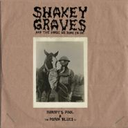 Shakey Graves, Shakey Graves And The Horse He Rode In On: Nobody's Fool & The Donor Blues EP (CD)