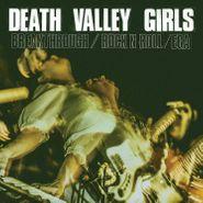 "Death Valley Girls, Breakthrough / Rock N Roll/EGA (7"")"