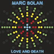 Marc Bolan, Love And Death (LP)