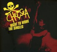 Chelsea, Right To Work: The Singles (CD)