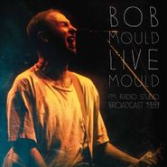 Bob Mould, FM Radio Studio Broadcast 1989 (LP)
