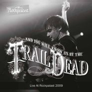 ...And You Will Know Us By The Trail Of Dead, Live At Rockpalast 2009 (LP)