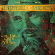 Church Of Misery, And Then There Were None... (CD)