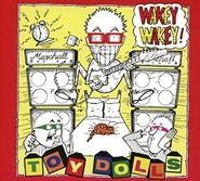 Toy Dolls, Wakey Wakey! (CD)