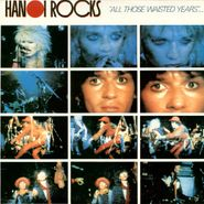 Hanoi Rocks, All Those Wasted Years (CD)
