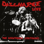 Discharge, The Nightmare Continues... (CD)